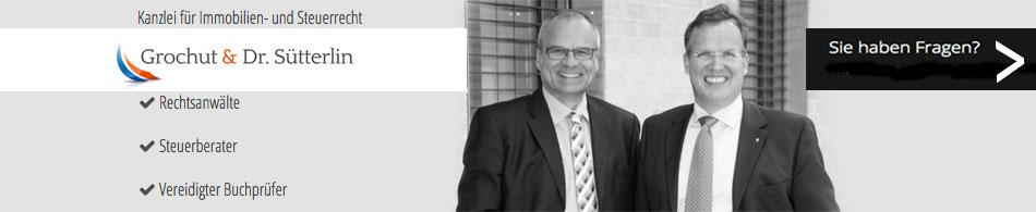 Kanzlei für Immobilien- und Steuerrecht Grochut & Dr. Sütterlin
